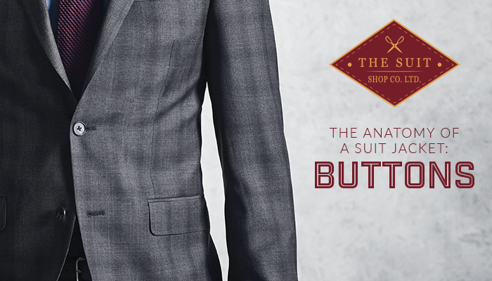 The Anatomy of a Suit Jacket: Buttons